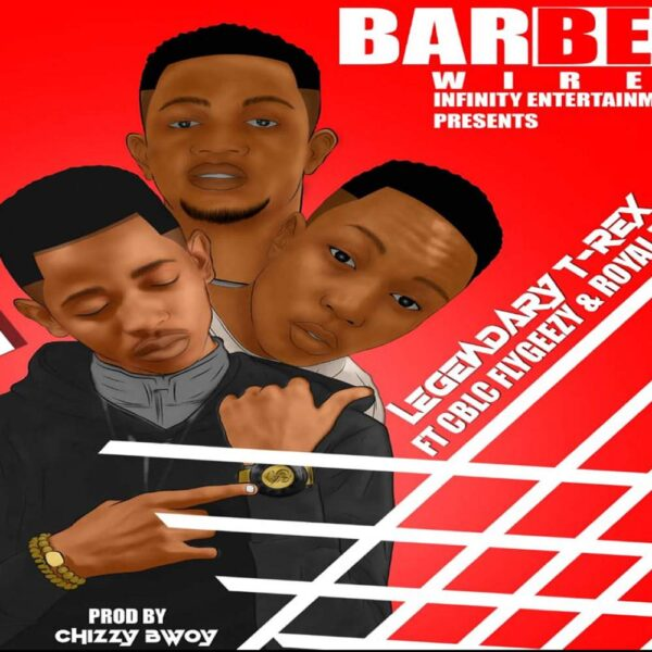 legendary-t-rex-barbed-wire-ft-royal-tone-mali-cblc-flygeezy-cover
