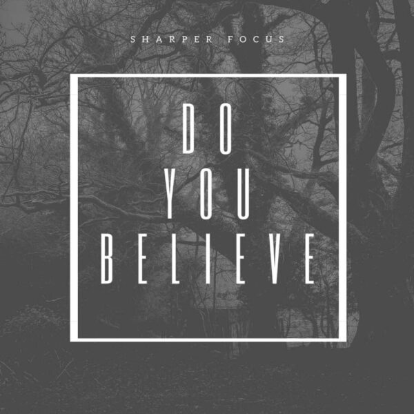 sharper-focus-music-do-you-believe-cover