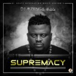 DJ Mzenga Man – Supremacy