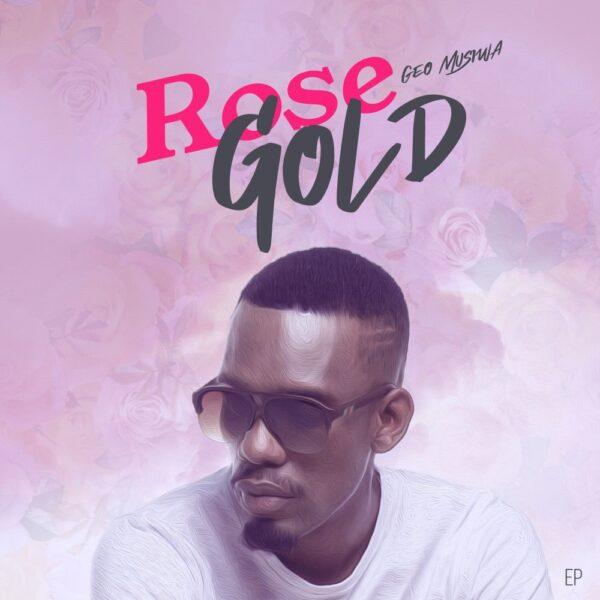 geo-musiwa-rose-gold-ep-cover