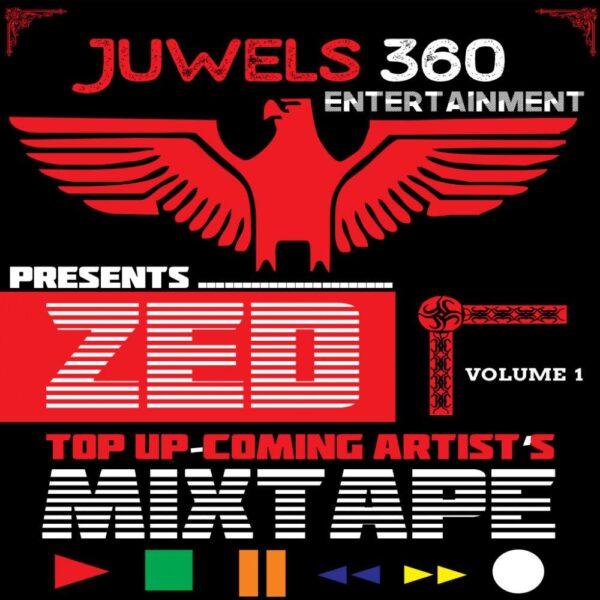 juwels-entertainment-presents-zed-top-upcoming-volume-1-mixtape-cover