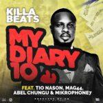 Killa Beats – My Diary 10 ft Tio Nason, Mag44, Abel Chungu & Mickrophone 7