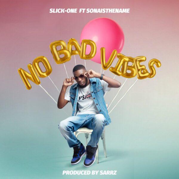slick-one-no-bad-vibes-ft-sonaisthename-cover