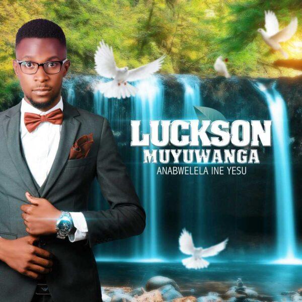 luckson-m-zambia-anabwelela-ine-yesu-cover